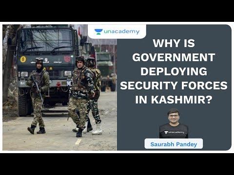 Why is Government Deploying Security Forces in Kashmir?   UPSC CSE/IAS 2020    Saurabh Pandey