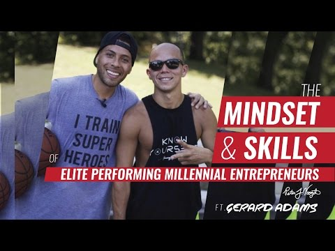 The Mindset & Skills of Elite Performing Millennial Entrepreneurs - Gerard Adams