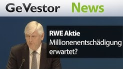 RWE Aktie I Millionenentschädigung erwartet?