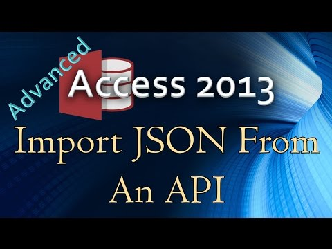 37. (Advanced Programming In Access 2013) Importing JSON To A Table From A RESTful Web API