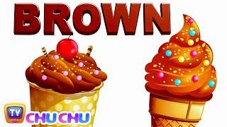 color songs the brown song   learn colours   preschool colors nursery rhymes   chuchu tv