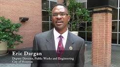 Eric Dargan, Deputy Director, Public Works and Engineering, City of Houston
