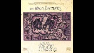 The Waco Brothers - Plenty Tough & Union Made