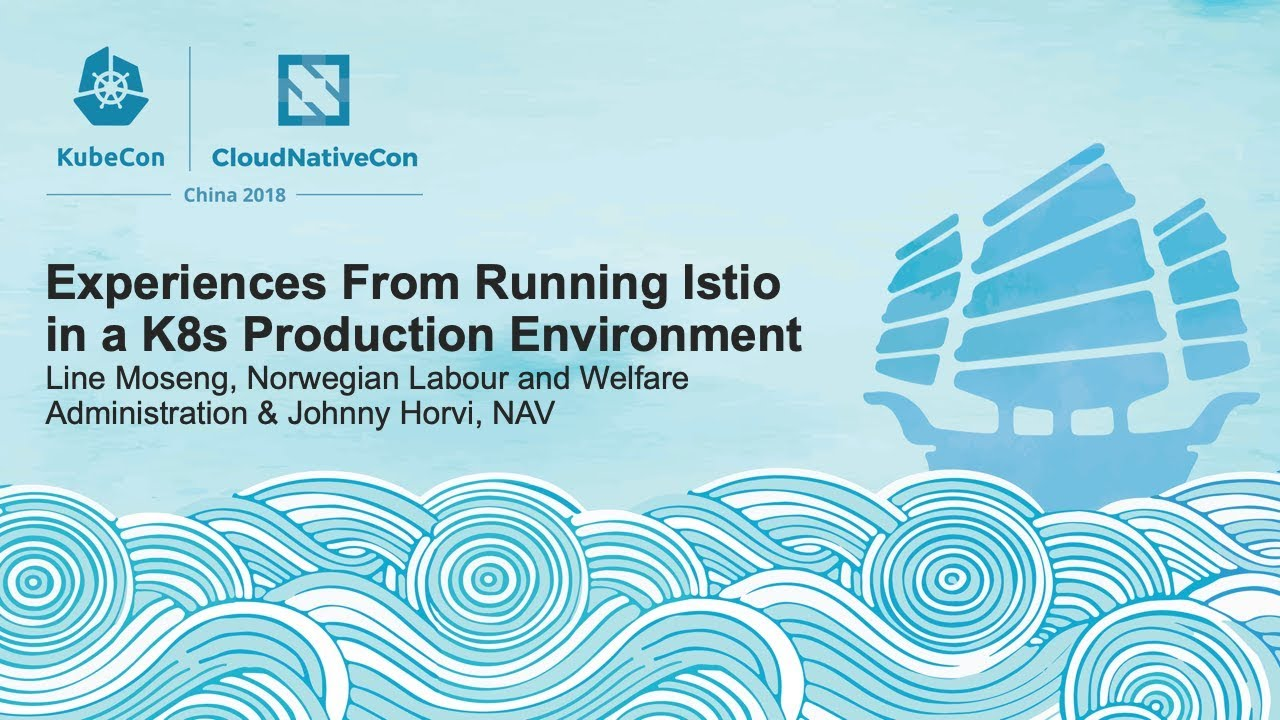 Experiences From Running Istio in a K8s Production Environment - Line Moseng & Johnny Horvi