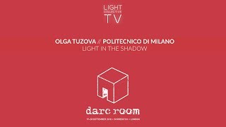 Olga Tuzova - Politecnico di Milano: Light in the Shadow