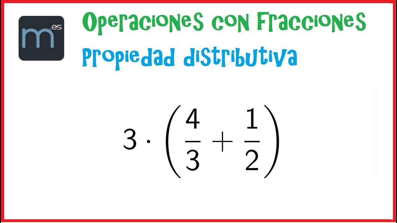 Operación Con Fracciones Propiedad Distributiva Youtube