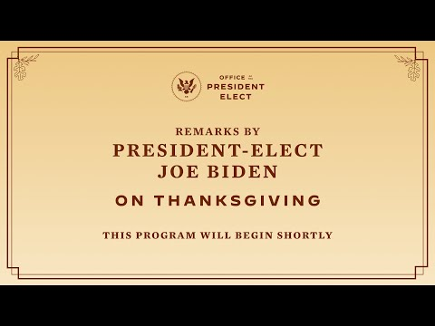 President-elect Joe Biden Delivers A Thanksgiving Address