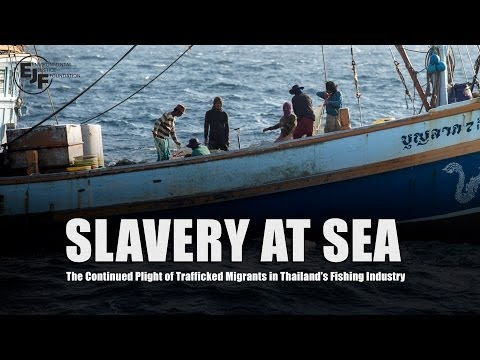 Slavery At Sea - The Continued Plight Of Trafficked Migrants In Thailand's Fishing Industry