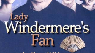 Oscar Wilde's Lady Windmere's Fan presented by L.A. Theatre Works