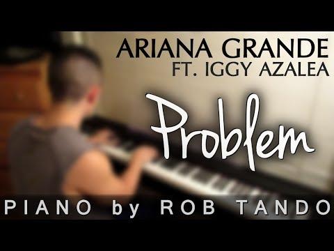 Ariana Grande - Problem (ft. Iggy Azalea) | Piano Cover by Rob Tando