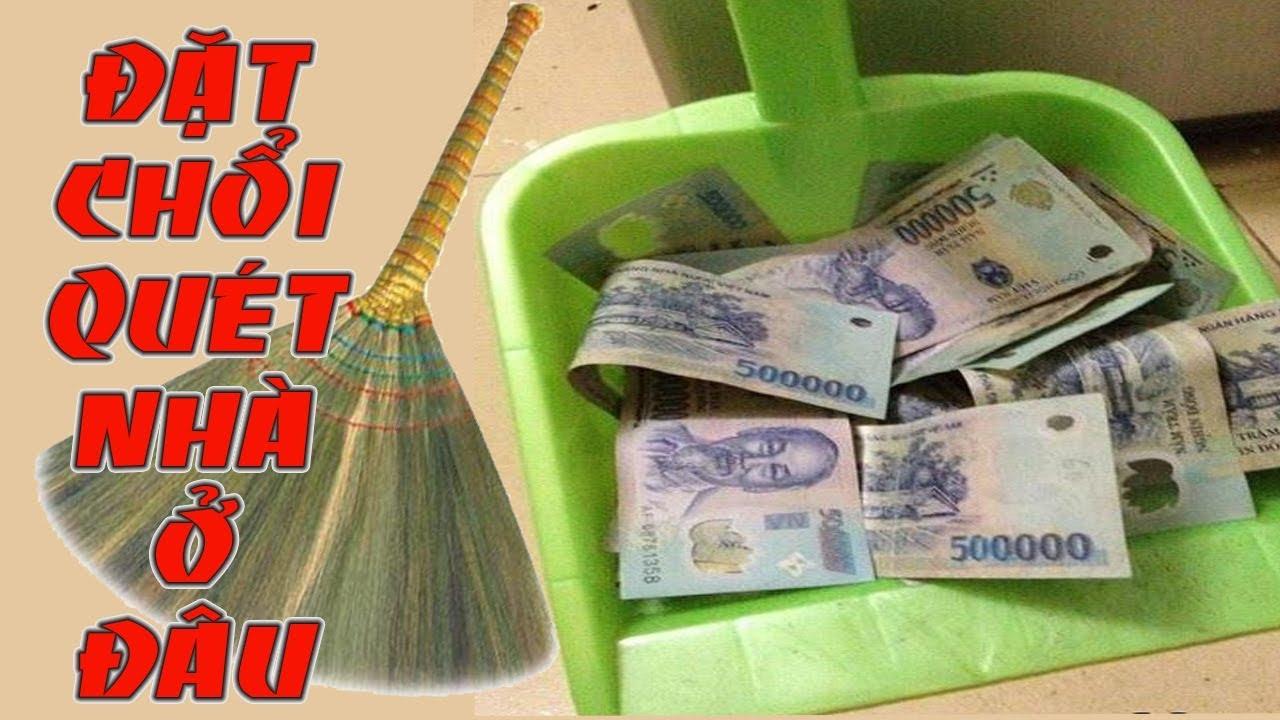 Phong Thủy Nhà Ở: Đặt Chổi Quét Nhà ở Đâu giúp Hút Tiền Tài vào nhà ầm ầm Tiền về Chật két