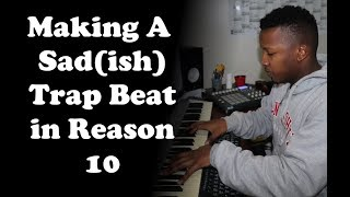 Making A Sad Piano Trap Beat in Reason 10 | With MPD32 and Midi-Controller