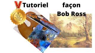 Tutoriel Peinture façon Bob Ross pour débutant et intermédiaire