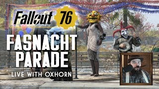 The Fasnacht Parade - Special Fallout 76 Live Stream with Oxhorn