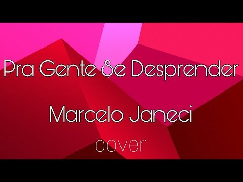 Pra Gente Se Desprender - Marcelo Janeci | Gabo Cover