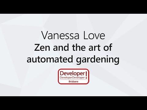Zen and the art of automated gardening | Vanessa Love @ DDD Brisbane 2017