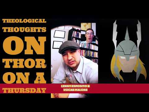 THOR & Theology -Watch Before BLACK PANTHER!!! [LIVE INTERVIEW w Lenny Esposito]
