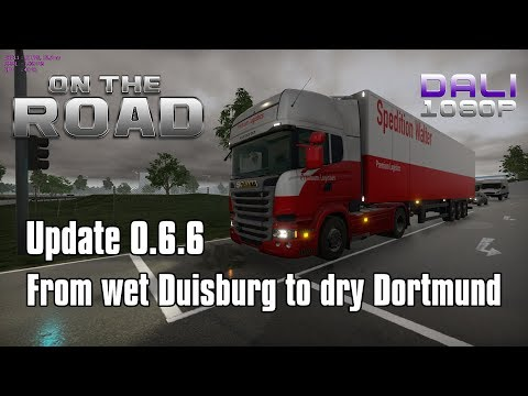 ON THE ROAD - Truck Simulator | 0.6.6 Update | From wet Duisburg to dry Dortmund