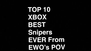 Top 10 Legendary Snipers On Xbox. Legit No Bullsh*t (Commentary)