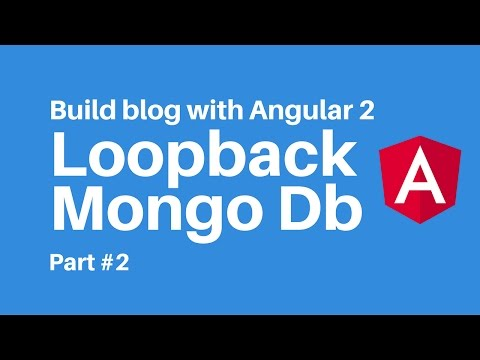 Build blog with Angular 2   Loopback MongoDb Part 2