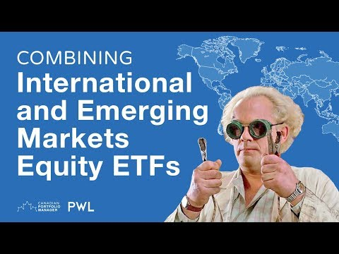 Combining International And Emerging Markets Equity ETFs