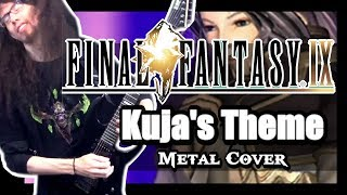 Final Fantasy IX - KUJA'S THEME || Metal Cover by ToxicxEternity