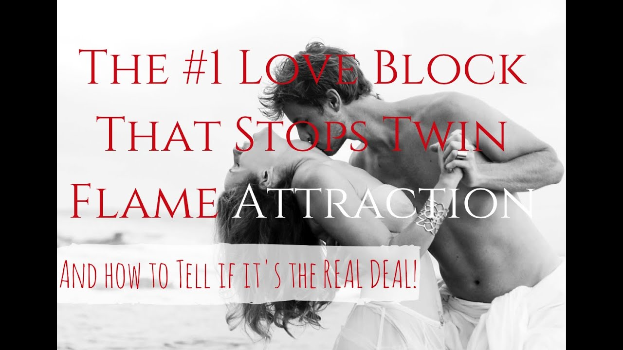 The #1 Love Block That Stops Twin Flame Attraction