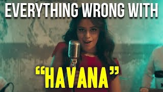 "Everything Wrong With Camila Cabello - ""Havana"""