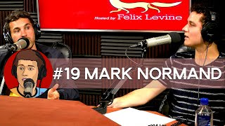 #19 Mark Normand - Where's This Going hosted by Felix Levine