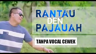 Gambar cover RANTAU DEN PAJAUAH karaoke tanpa vocal cewek