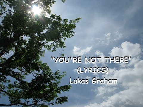 Lukas Graham - You're Not There  (LYRICS)