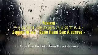 Yesung - そんな日は ~その痛みさえ愛する~ (Kanji, Romaji, Indonesia subtitle)