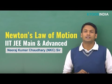 Newton's Law of Motion (NLM) of Physics for IIT-JEE Main & Advanced  by NKC Sir