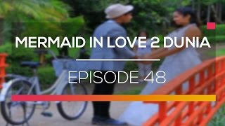 Mermaid In Love 2 Dunia Episode 48