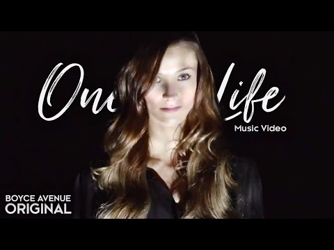 Boyce Avenue - One Life (Original Music Video) on Apple & Spotify