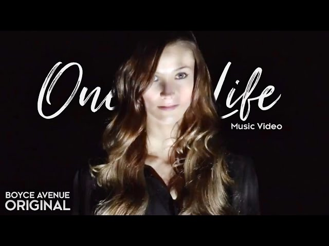 Boyce Avenue — One Life (Original Music Video) on Spotify & Apple