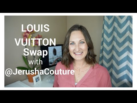 LOUIS VUITTON Swap with @jerushacouture