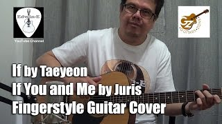 If by Taeyeon | If You and Me by Juris - Fingerstyle Guitar Cover
