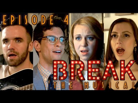 "Break: The Musical - Episode 4: ""Reprise"""