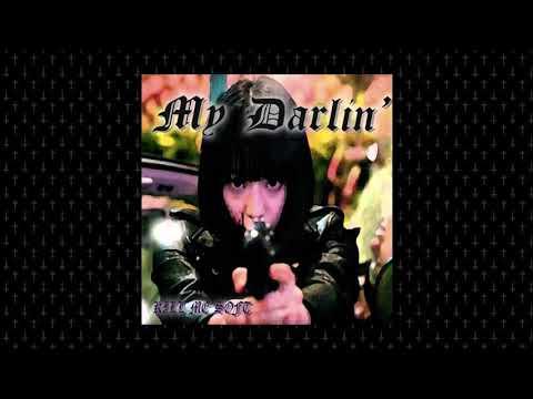 Kill Me Soft - My Darlin'