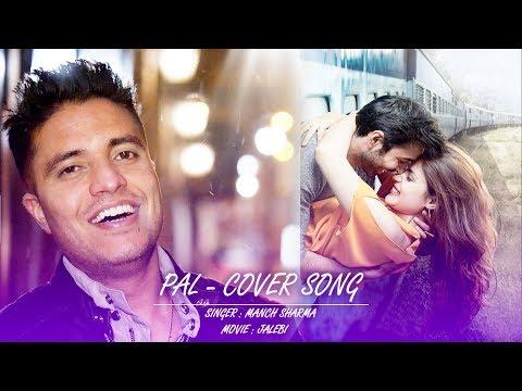 jalebi-movie---pal- -unplugged- -manch-sharma-cover- -arijit-singh- -rhea-chakraborty