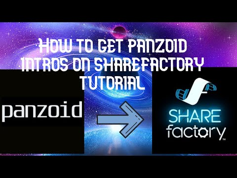 How to get Panzoid Intros on SHAREfactory (2020)