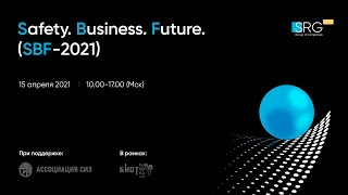 Safety. Business. Future. SBF-2021