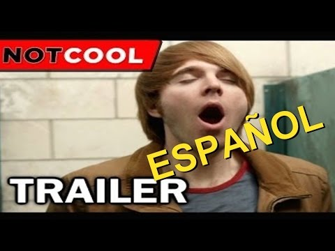 not-cool---official-trailer-(2014)-*espaÑol*-hd