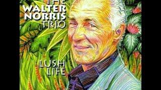 Walter Norris Trio - Crazy She Calls Me
