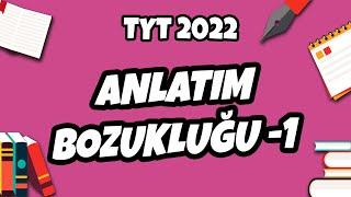 TYT Türkçe - Anlatım Bozukluğu - 1  TYT Türkçe 2021 hedefekoş