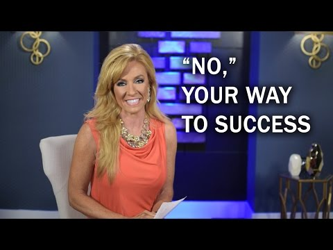 """""""No,"""" Your Way to Success"""