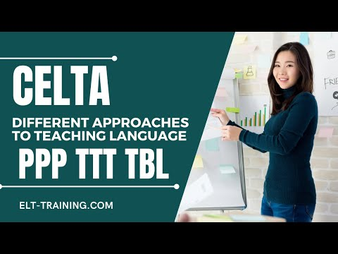 CELTA - Different Approaches To Teaching Language -PPP To TBL