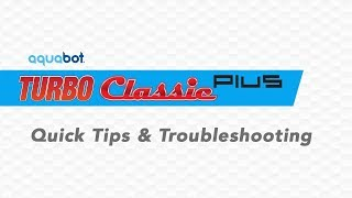 Aquabot Turbo Classic Plus Quick tip and troubleshooting