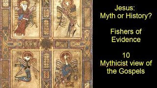 Jesus Historicity v Mythicism 10 Mythicist view of the Gospels